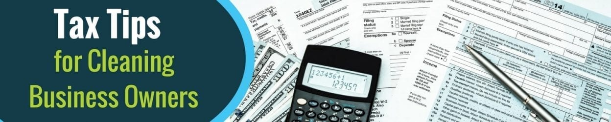 Tax Tips for Cleaning Business Owners, Savvy Cleaner