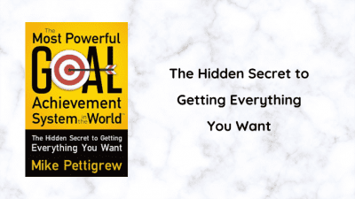 Angela Brown's Top 10 Books 2020, The Most Powerful Goal Achievement System - Mike Pettigrew
