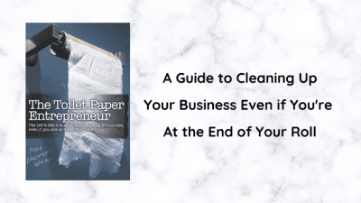 Angela Brown's Top 10 Books 2020, The Toilet Paper Entrepreneur - Mike Michalowicz