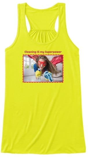 Cleaning IS my Superpower Woman Flying T-Shirt Fun Cleaning Humor by Savvy Cleaner