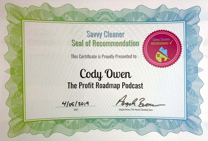 Cody Owen, The Profit Roadmap Podcast, Savvy Cleaner Recommended