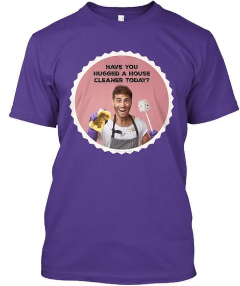 Have You Hugged a House Cleaner Today Male T-Shirt, Fun Cleaning Humor by Savvy Cleaner