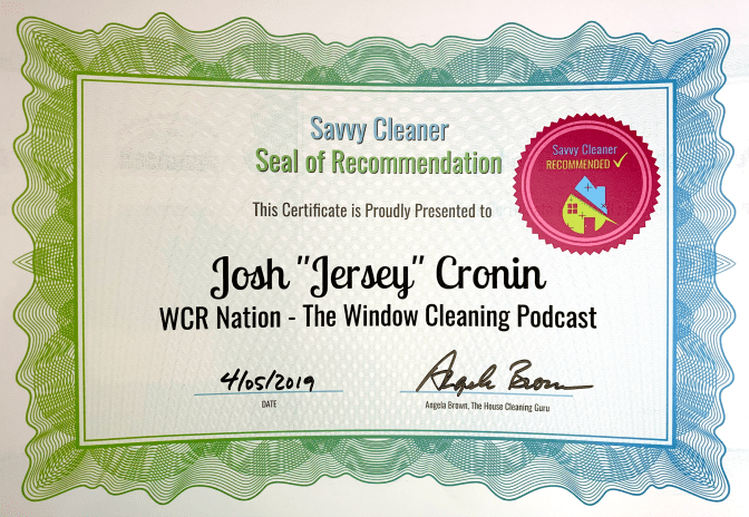 Josh Cronin, WCR Nation, The Window Cleaning Podcast, Savvy Cleaner Recommended