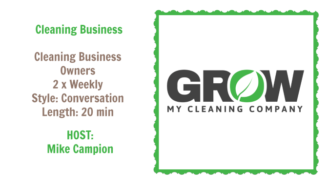 Mike Campion, Grow My Cleaning Company - Angela Brown's Top 10 Podcasts