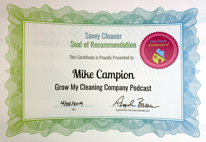 Mike Campion, Grow My Cleaning Company Podcast, Savvy Cleaner Recommended