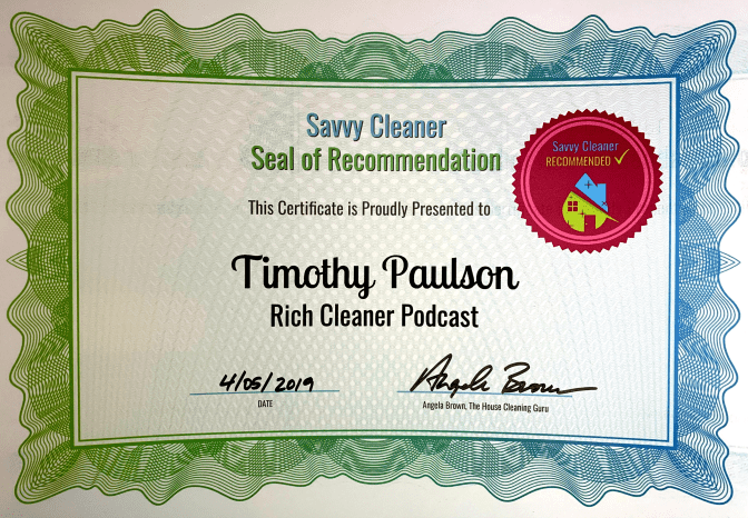 Timothy Paulson, Rich Cleaner Podcast, Savvy Cleaner Recommended